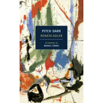 Pitch Dark by Renata Adler, 9781590176146