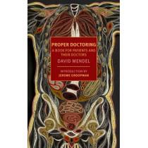 Proper Doctoring by David Mendel, 9781590176214