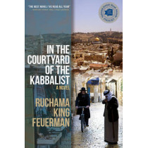 In The Courtyard Of The Kabbalist by Ruchama King Feuerman, 9781590178140