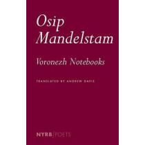 The Voronezh Notebooks by Osip Mandelstam, 9781590179109