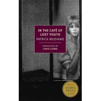 In the Caf� of Lost Youth by Patrick Modiano, 9781590179536