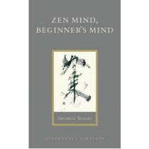 Zen Mind, Beginner's Mind by Shunryu Suzuki, 9781590302675