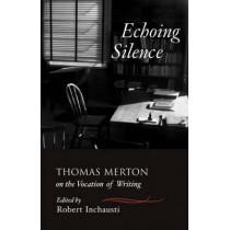 Echoing Silence by Thomas Merton, 9781590303481