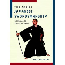 The Art Of Japanese Swordsmanship by Nicklaus Suino, 9781590304839