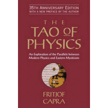 The Tao of Physics: An Exploration of the Parallels Between Modern Physics and Eastern Mysticism by Professor Fritjof Capra, 9781590308356