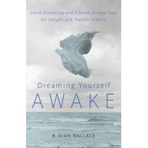 Dreaming Yourself Awake by B. Alan Wallace, 9781590309575