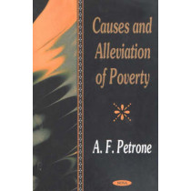 Causes & Alleviation of Poverty by A.F. Petrone, 9781590334461