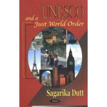 Unesco & a Just World Order by Sagarika Dutt, 9781590334683
