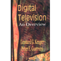 Digital Television: An Overview by Lennard G. Kruger, 9781590335024