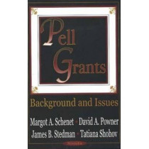 Pell Grants: Background & Issues by Margot A. Shenet, 9781590335833