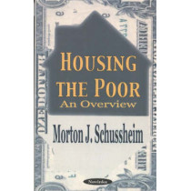 Housing the Poor: An Overview by Morton J. Schussheim, 9781590337240