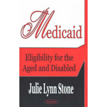 Medicaid: Eligibility for the Aged & Disabled by Julie Lynn Stone, 9781590338186