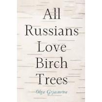 All Russians Love Birch Trees by Olga Grjasnova, 9781590515846