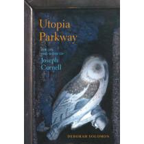 Utopia Parkway: The Life and Work of Joseph Cornell by Deborah Solomon, 9781590517147