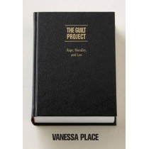 The Guilt Project: Rape, Morality and Law by Vanessa Place, 9781590517505
