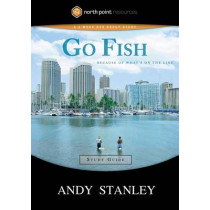 Go Fish (Study Guide): Because of What's on the Line by Andy Stanley, 9781590525487