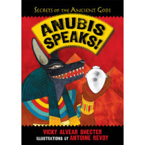 Anubis Speaks!: A Guide to the Afterlife by the Egyptian God of the Dead by Vicky Alvear Shecter, 9781590789957
