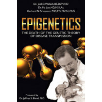 Epigenetics: The Death of the Genetic Theory of Disease Transmission by Joel D. Wallach, 9781590791493