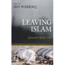 Leaving Islam: Apostates Speak Out by Ibn Warraq, 9781591020684