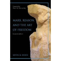 Marx, Reason, And the Art of Freedom by Kevin M. Brien, 9781591023661