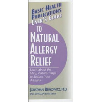 User'S Guide to Natural Allergy Relief by Jonathan M. Berkowitz, 9781591200482