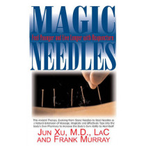 Magic Needles: Feel Younger and Live Longer with Acupuncture, 9781591202226