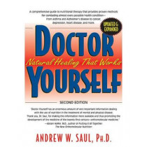 Doctor Yourself: Natural Healing That Works - Revised & Expanded by Andrew W. Saul, 9781591203100