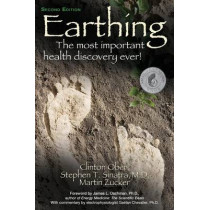 Earthing: The Most Important Health Discovery Ever by Clinton Ober, 9781591203742