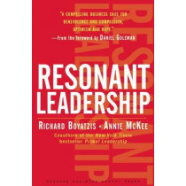Resonant Leadership: Renewing Yourself and Connecting with Others Through Mindfulness, Hope and CompassionCompassion by Richard E. Boyatzis, 9781591395638
