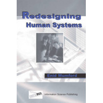 Redesigning Human Systems by Enid Mumford, 9781591401186