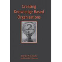 Creating Knowledge-Based Organizations, 9781591401629