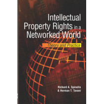 Intellectual Property Rights in a Networked World: Theory and Practice by Richard A. Spinello, 9781591405764