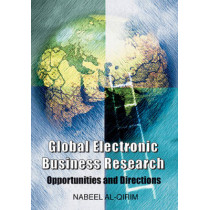 Global Electronic Business Research: Opportunities and Directions, 9781591406426