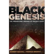 Black Genesis: The Prehistoric Origins of Ancient Egypt by Robert Bauval, 9781591431145