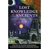 Lost Knowledge of the Ancients: A Graham Hancock Reader by Glenn Kreisberg, 9781591431176
