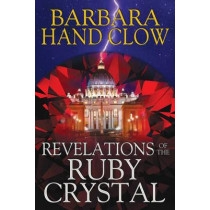 Revelations of the Ruby Crystal by Barbara Hand Clow, 9781591431978
