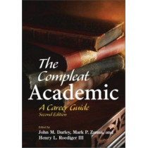 The Compleat Academic: A Career Guide by John M. Darley, 9781591470359