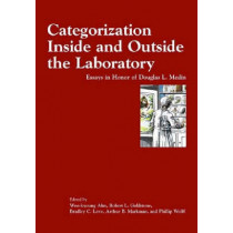 Categorization Inside and Outside the Laboratory: Essays in Honor of Douglas L. Medin by Woo-Kyoung Ahn, 9781591472490