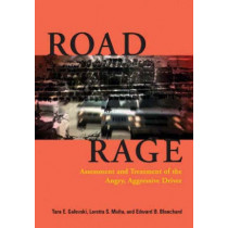Road Rage: Assessment and Treatment of the Angry, Aggressive Driver by Tara E. Galovski, 9781591473053