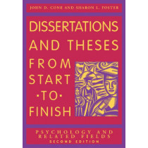 Dissertations and Theses from Start to Finish: Psychology and Related Fields by John D. Cone, 9781591473626