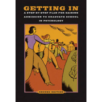 Getting in: A Step-by-step Plan for Gaining Admission to Graduate School in Psychology by American Psychological Association, 9781591477990