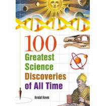 100 Greatest Science Discoveries of All Time by Kendall Haven, 9781591582656
