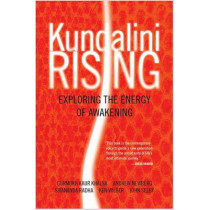 Kundalini Rising: Exploring the Energy of Awakening by Various Authors, 9781591797289
