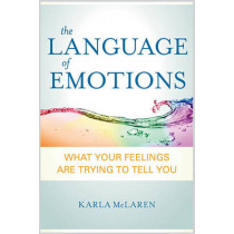 The Language of Emotions: What Your Feelings are Trying to Tell You by Karla McLaren, 9781591797692