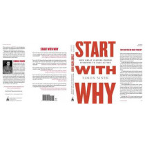 Start with Why: How Great Leaders Inspire Everyone to Take Action by Simon Sinek, 9781591842804
