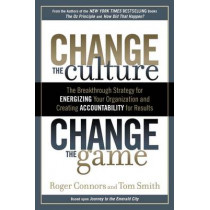 Change The Culture, Change The by Roger Connors, 9781591843610
