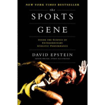The Sports Gene: Inside the Science of Extraordinary Athletic Performance by David Epstein, 9781591845119