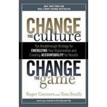 Change The Culture, Change The by Roger Connors, 9781591845393