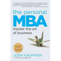The Personal MBA: Master the Art of Business by Josh Kaufman, 9781591845577