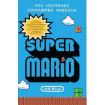 Super Mario by Jeff Ryan, 9781591845638